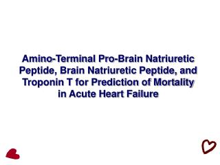 Amino-Terminal Pro-Brain Natriuretic Peptide, Brain Natriuretic Peptide, and Troponin T for Prediction of Mortality in A