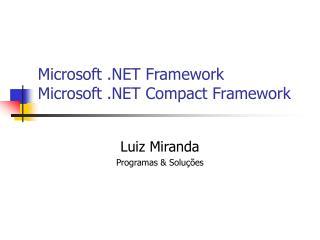 Microsoft .NET Framework Microsoft .NET Compact Framework
