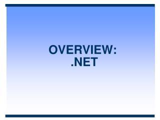 OVERVIEW:  .NET
