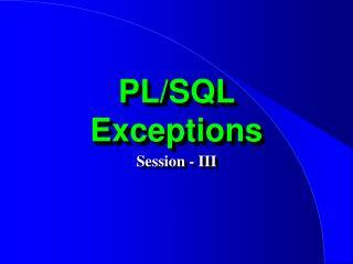 PL/SQL Exceptions