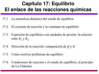 Capítulo 17: Equilibrio El enlace de las reacciones químicas