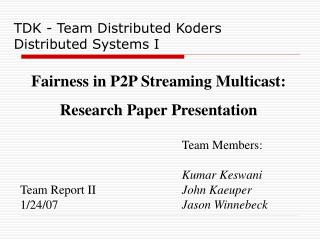TDK - Team Distributed Koders Distributed Systems I
