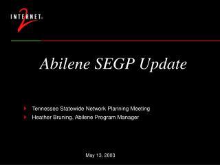 Abilene SEGP Update