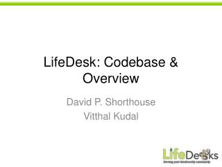 LifeDesk: Codebase & Overview