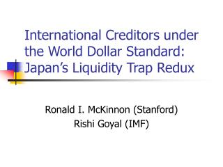 International Creditors under the World Dollar Standard: Japan's Liquidity Trap Redux