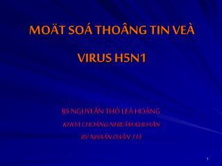 MOÄT SOÁ THOÂNG TIN VEÀ VIRUS H5N1