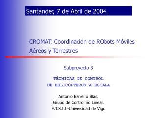 CROMAT: Coordinaci n de RObots M viles A reos y Terrestres