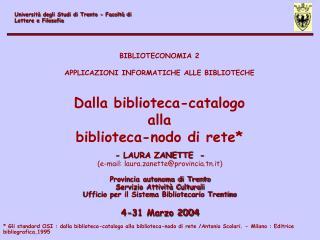 - LAURA ZANETTE  - (e-mail: laura.zanette@provincia.tn.it) Provincia autonoma di Trento
