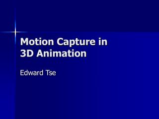 Motion Capture in  3D Animation