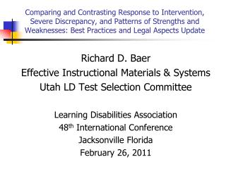 Richard D. Baer Effective Instructional Materials & Systems Utah LD Test Selection Committee
