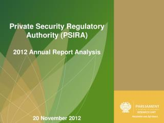 Private Security Regulatory Authority (PSIRA) 2012 Annual Report Analysis 20 November 2012