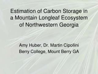 Estimation of Carbon Storage in a Mountain Longleaf Ecosystem of Northwestern Georgia
