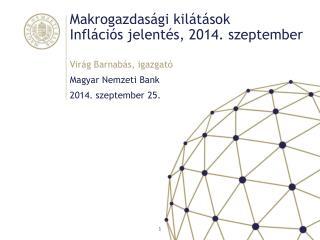 Makrogazdas�gi kil�t�sok Infl�ci�s jelent�s, 2014. szeptember
