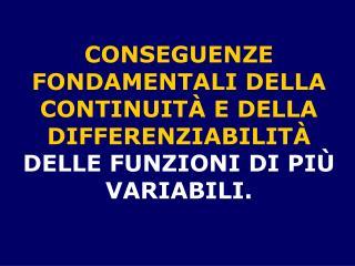 CONSEGUENZE FONDAMENTALI DELLA CONTINUIT  E DELLA DIFFERENZIABILIT  DELLE FUNZIONI DI PI  VARIABILI.