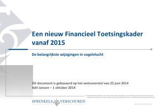 Een nieuw Financieel Toetsingskader vanaf  2015