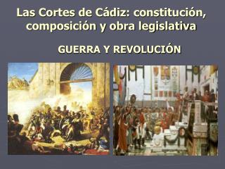 Las Cortes de C diz: constituci n, composici n y obra legislativa