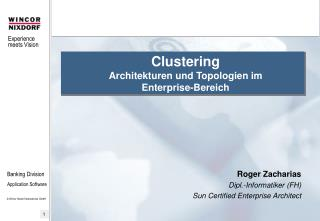 Roger Zacharias Dipl.-Informatiker (FH) Sun Certified Enterprise Architect