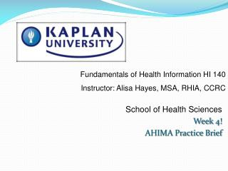 School of Health Sciences Week 4! AHIMA Practice Brief