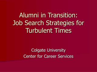 Alumni in Transition:  Job Search Strategies for Turbulent Times