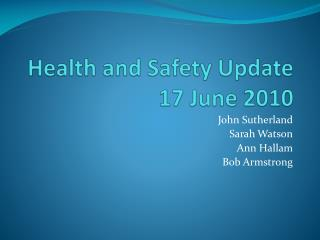 Health and Safety Update 17 June 2010