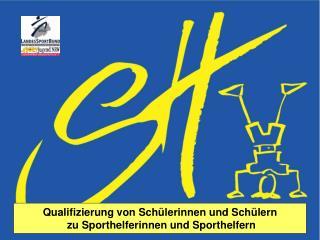 Qualifizierung von Schülerinnen und Schülern  zu Sporthelferinnen und Sporthelfern
