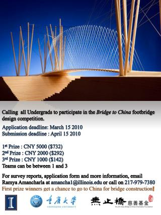 Calling  all Undergrads to participate in the  Bridge to China  footbridge design competition.