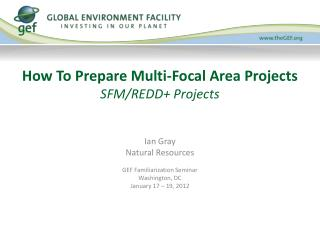 How To Prepare Multi-Focal Area Projects SFM/REDD+ Projects