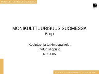 MONIKULTTUURISUUS SUOMESSA 6 op