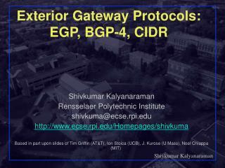 Exterior Gateway Protocols:  EGP, BGP-4, CIDR