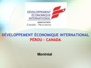 DÉVELOPPEMENT ÉCONOMIQUE INTERNATIONAL PÉROU – CANADA