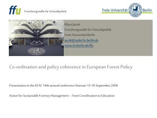 Co-ordination and policy coherence in European Forest Policy