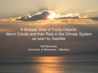 Outline What do we want to know? Cloud microphysical parameters Cloud fraction and albedo