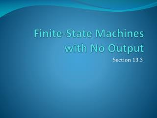 Finite-State Machines with No Output