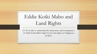 Eddie  Koiki Mabo  and Land Rights