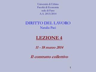 LEZIONE 4 11 - 18 marzo 2014 Il contratto collettivo