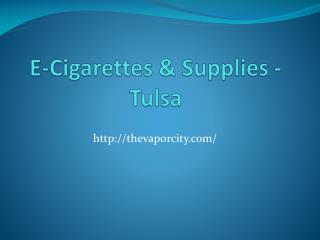 Electronic Cigarette Tulsa, OK