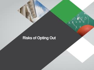 Risks of Opting Out