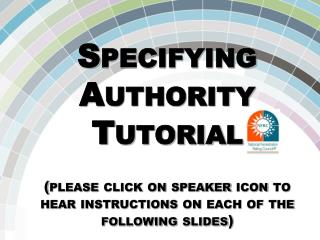 Specifying Authority (SA ) & CMA Overview