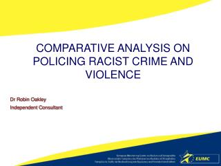 COMPARATIVE ANALYSIS ON POLICING RACIST CRIME AND VIOLENCE