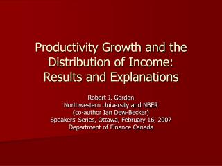 Productivity Growth and the Distribution of Income:   Results and Explanations