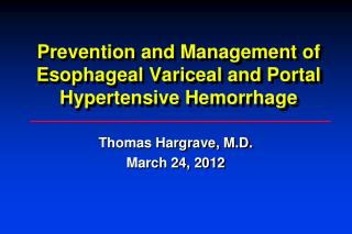 Prevention and Management of Esophageal Variceal and Portal Hypertensive Hemorrhage