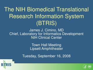The NIH Biomedical Translational Research Information System (BTRIS)