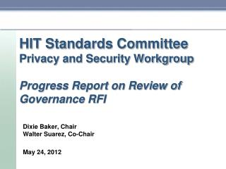 HIT Standards Committee Privacy and Security Workgroup Progress Report on Review of Governance RFI
