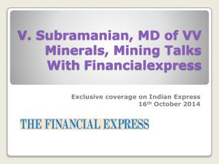 V. Subramanian, MD of VV Minerals, Mining Talks With Financi