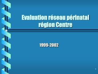 Evaluation réseau périnatal région Centre