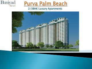Purva Palm Beach at Off Hennur Road Bangalore