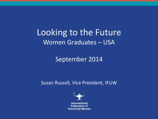 Looking to the Future Women Graduates – USA September 2014