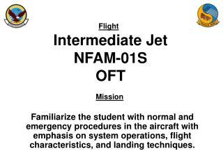 Intermediate Jet NFAM-01S OFT