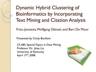 Dynamic Hybrid Clustering of Bioinformatics by Incorporating Text Mining and Citation Analysis