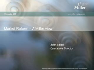 Market Reform – A Miller view